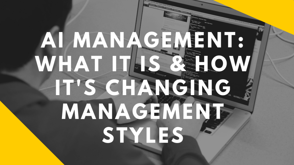 ai-management-what-it-is-how-its-changing-management-styles