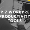 Top 7 Wordpress Productivity Tools