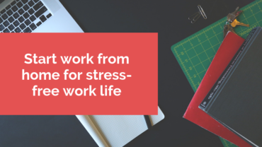 Start work from home for stress-free work life