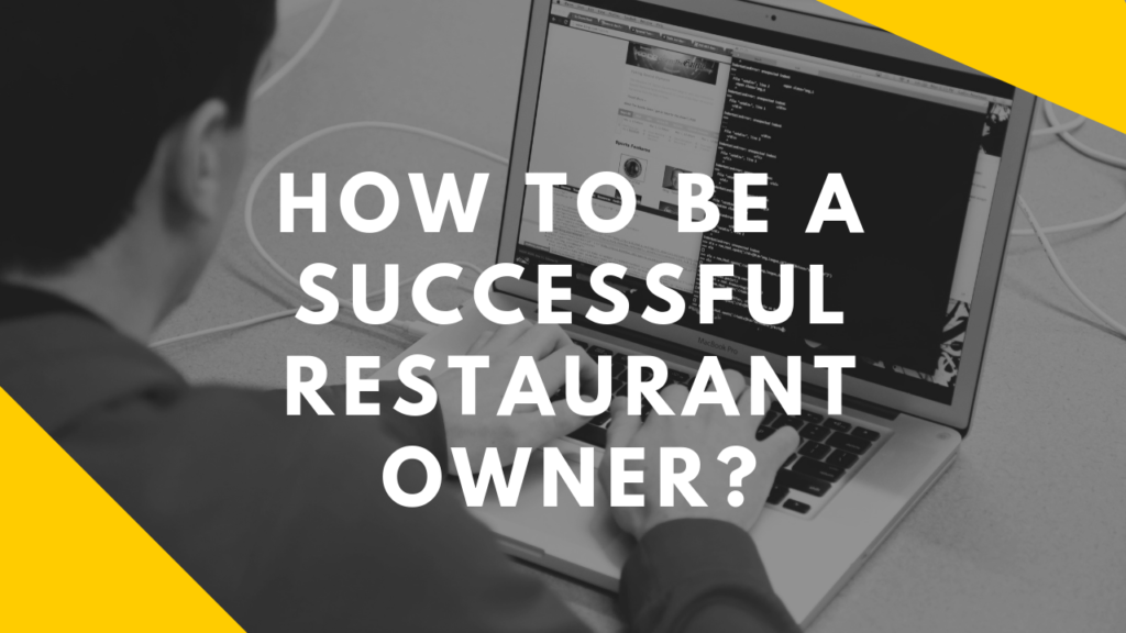 How to be a successful restaurant owner?