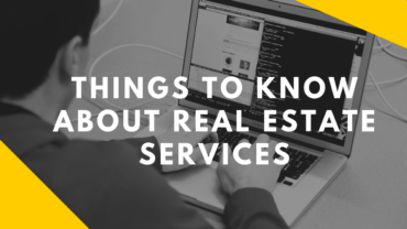 Things to Know About Real Estate Services