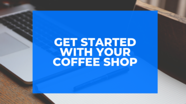 Get started with your coffee shop