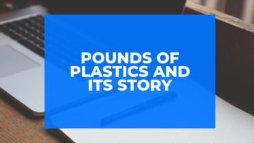 Pounds of plastics and its story
