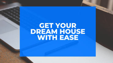 Get Your Dream House With Ease