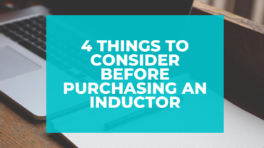 4 Things to Consider Before Purchasing an Inductor