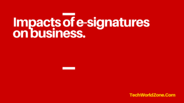 Impacts of e-signatures on business.