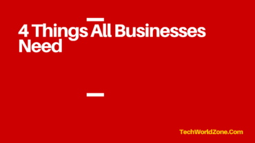 4 Things All Businesses Need