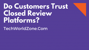 Do Customers Trust Closed Review Platforms?