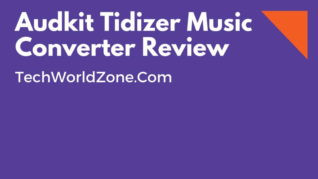 Audkit Tidizer Music Converter Review